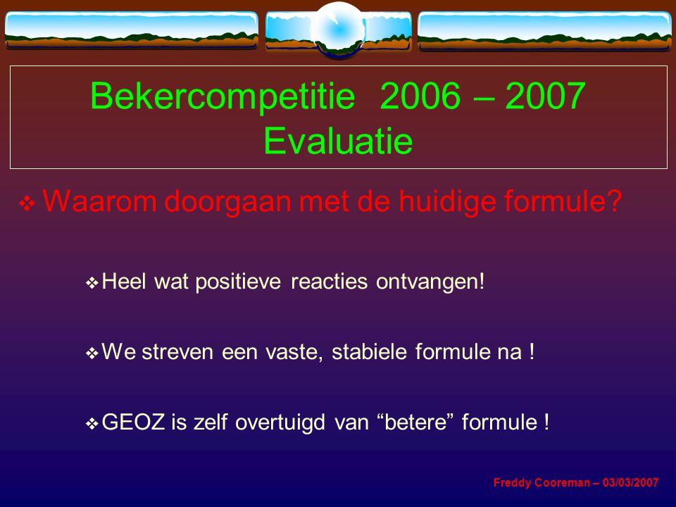 Bekercompetitie 2006 – 2007 Evaluatie  Waarom doorgaan met de huidige formule.
