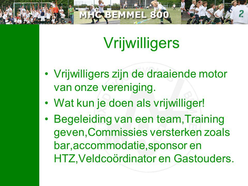 Vrijwilligers Vrijwilligers zijn de draaiende motor van onze vereniging. Wat kun je doen als vrijwilliger! Begeleiding van een team,Training geven,Com