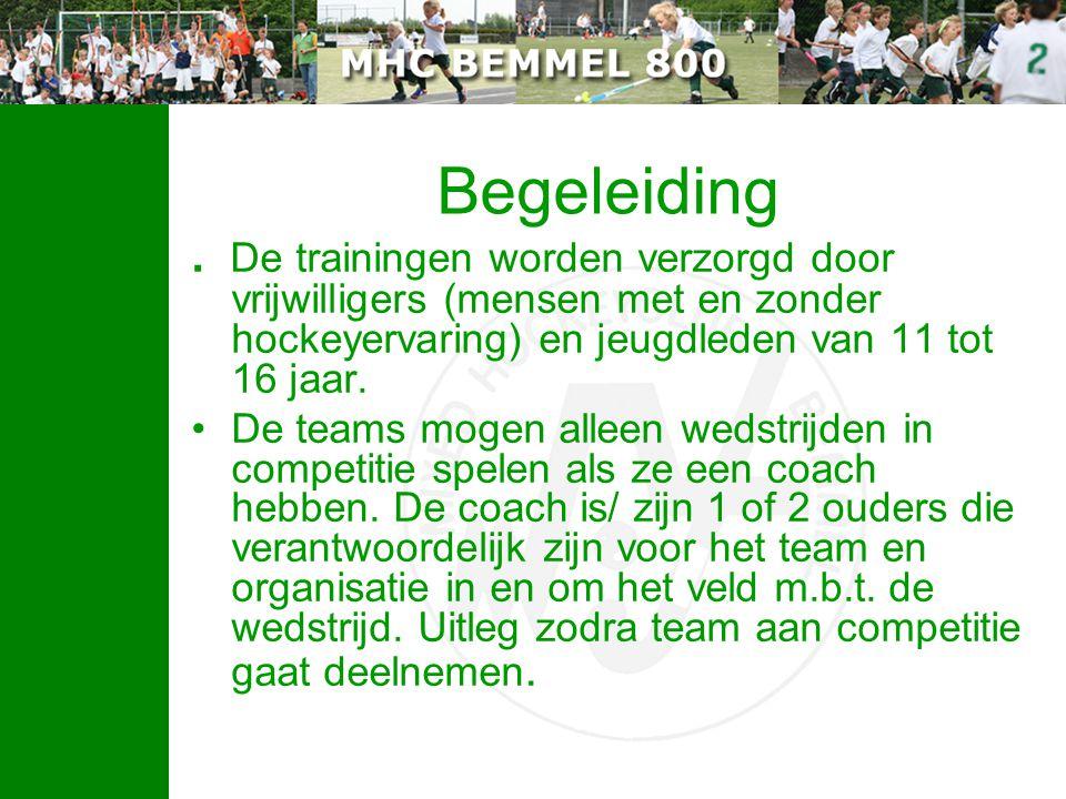 Begeleiding. De trainingen worden verzorgd door vrijwilligers (mensen met en zonder hockeyervaring) en jeugdleden van 11 tot 16 jaar. De teams mogen a