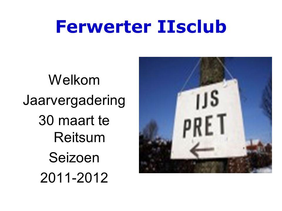 Ferwerter IIsclub Bestuursverkiezing a.Functie sectie Thialf b.