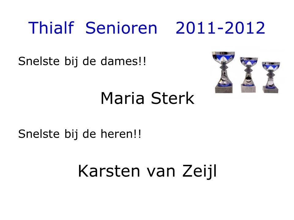 Thialf Senioren 2011-2012 Snelste bij de dames!! Maria Sterk Snelste bij de heren!! Karsten van Zeijl