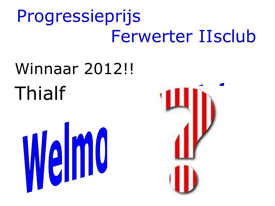 Progressieprijs Ferwerter IIsclub Winnaar 2012!! Thialf