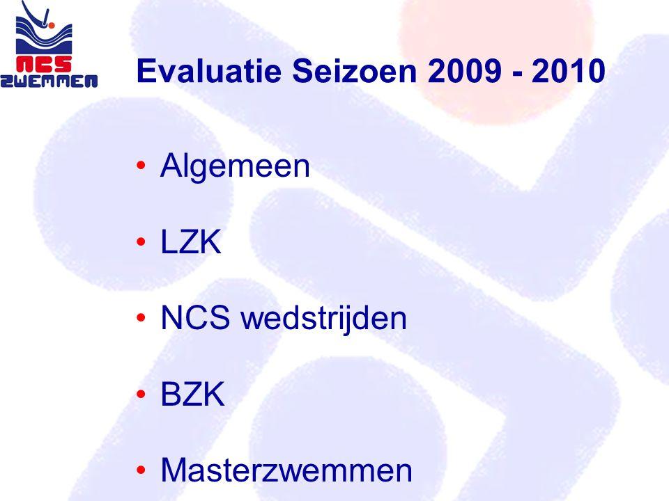 Evaluatie Seizoen 2009 - 2010 Algemeen LZK NCS wedstrijden BZK Masterzwemmen