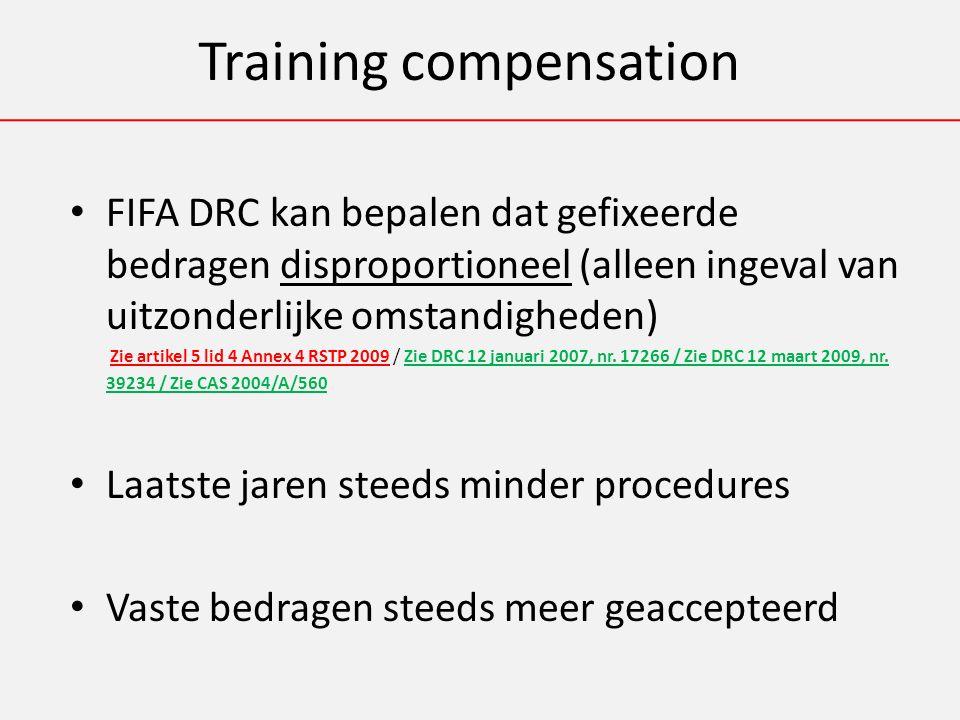 Training compensation FIFA DRC kan bepalen dat gefixeerde bedragen disproportioneel (alleen ingeval van uitzonderlijke omstandigheden) Zie artikel 5 lid 4 Annex 4 RSTP 2009 / Zie DRC 12 januari 2007, nr.