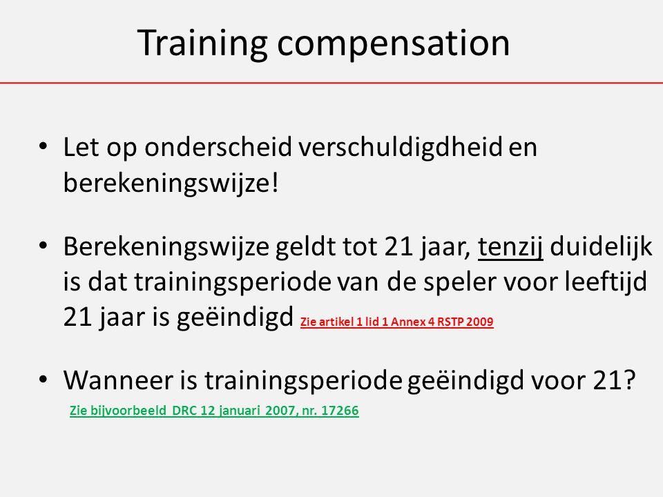 Training compensation Let op onderscheid verschuldigdheid en berekeningswijze.