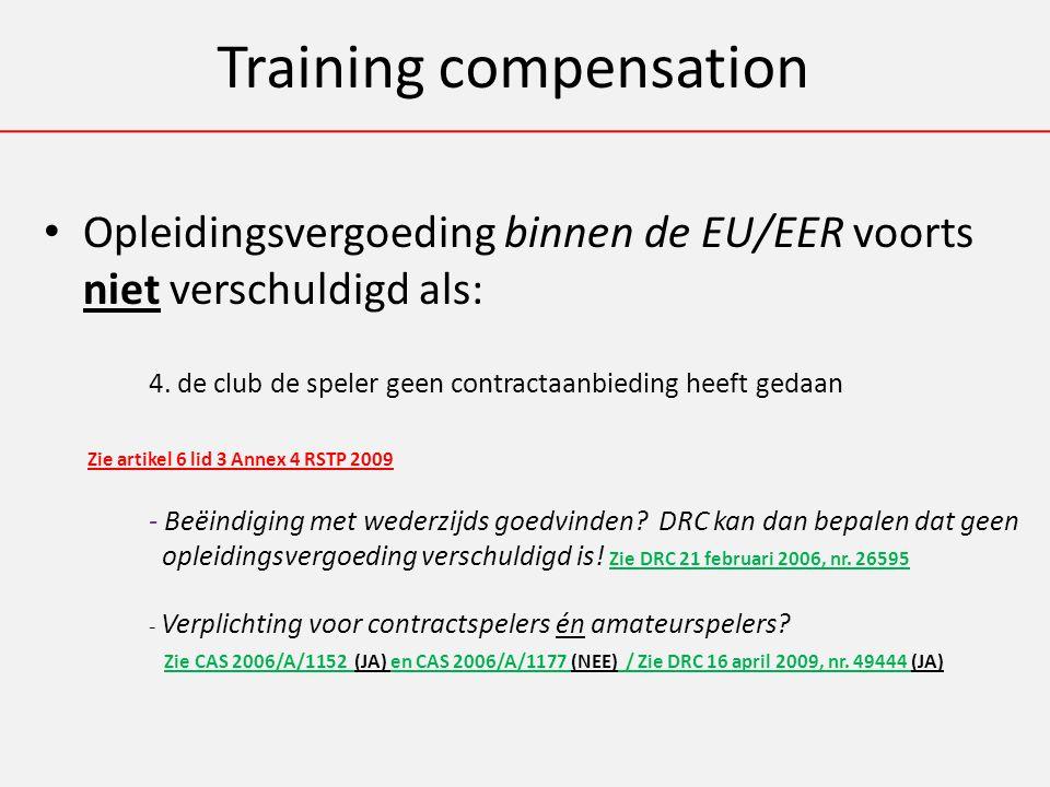 Training compensation Opleidingsvergoeding binnen de EU/EER voorts niet verschuldigd als: 4.