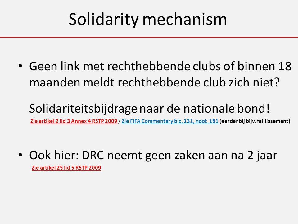 Solidarity mechanism Geen link met rechthebbende clubs of binnen 18 maanden meldt rechthebbende club zich niet.