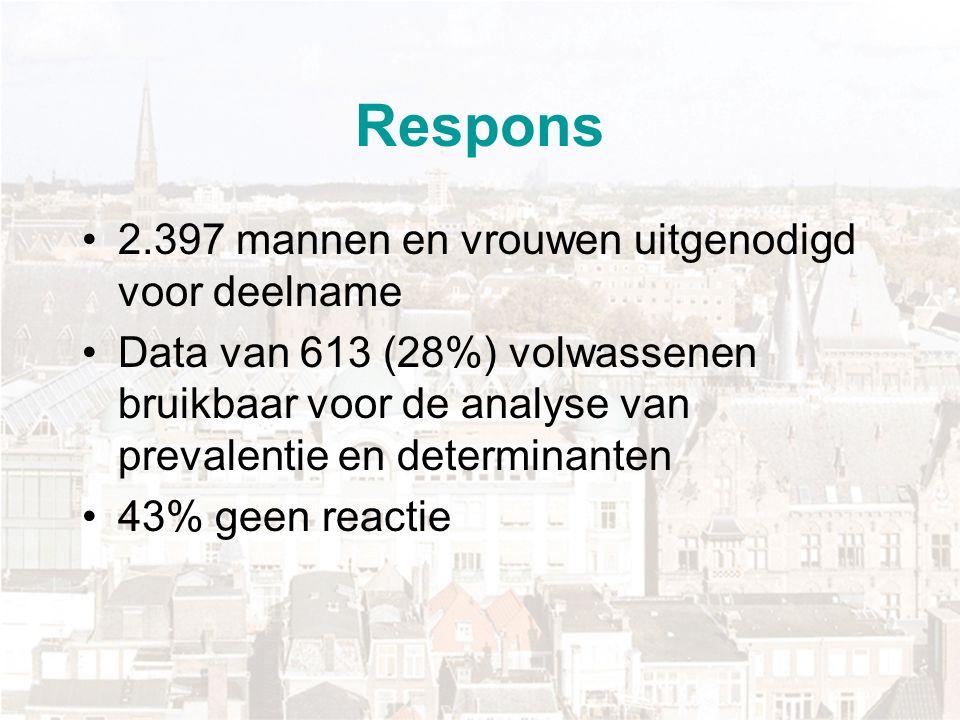 Respons 2.397 mannen en vrouwen uitgenodigd voor deelname Data van 613 (28%) volwassenen bruikbaar voor de analyse van prevalentie en determinanten 43