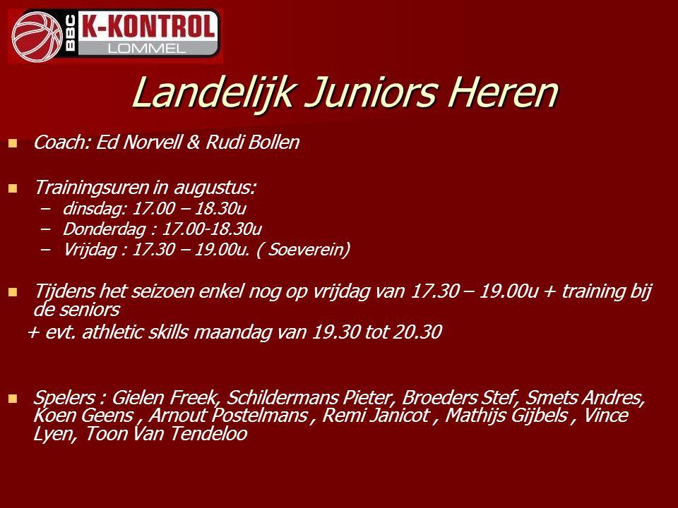 Landelijk Juniors Heren Coach: Ed Norvell & Rudi Bollen Trainingsuren in augustus: – –dinsdag: 17.00 – 18.30u – –Donderdag : 17.00-18.30u – –Vrijdag :