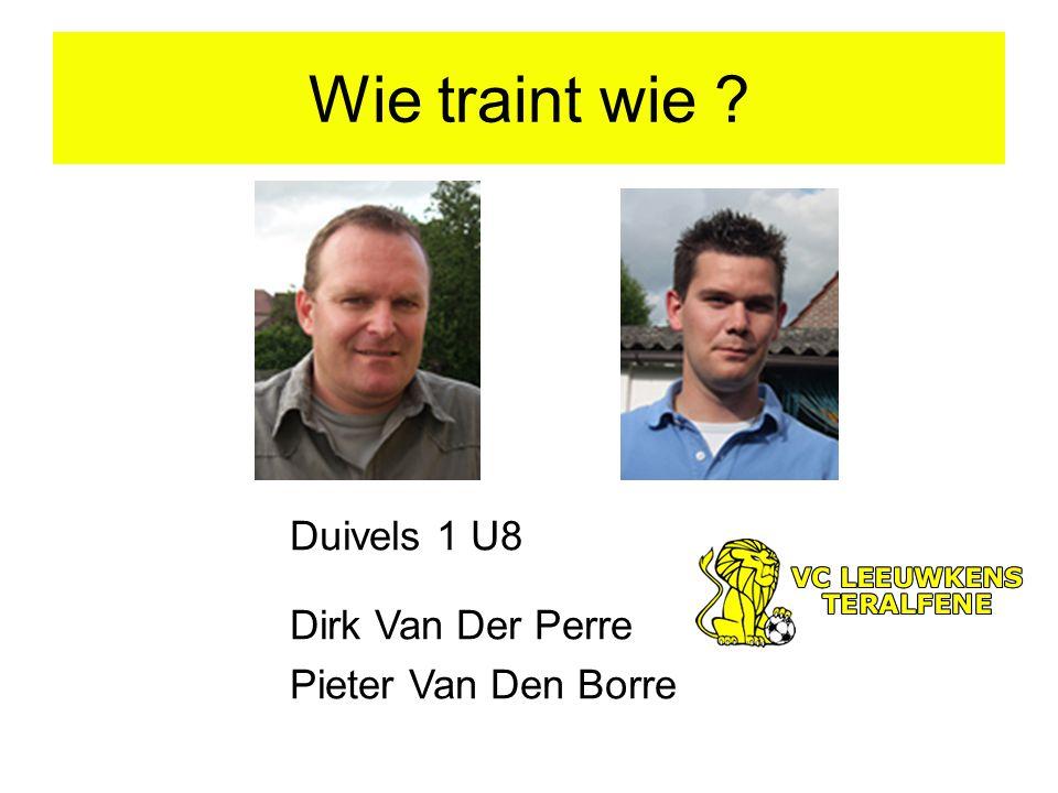 Wie traint wie ? Duivels 1 U8 Dirk Van Der Perre Pieter Van Den Borre