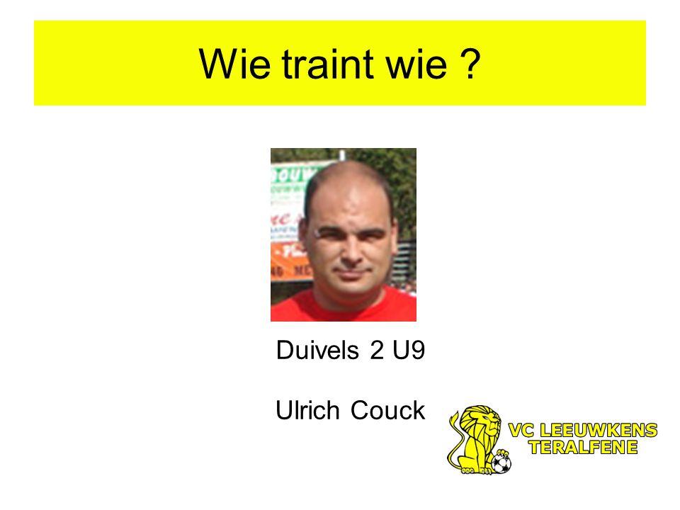 Wie traint wie ? Duivels 2 U9 Ulrich Couck