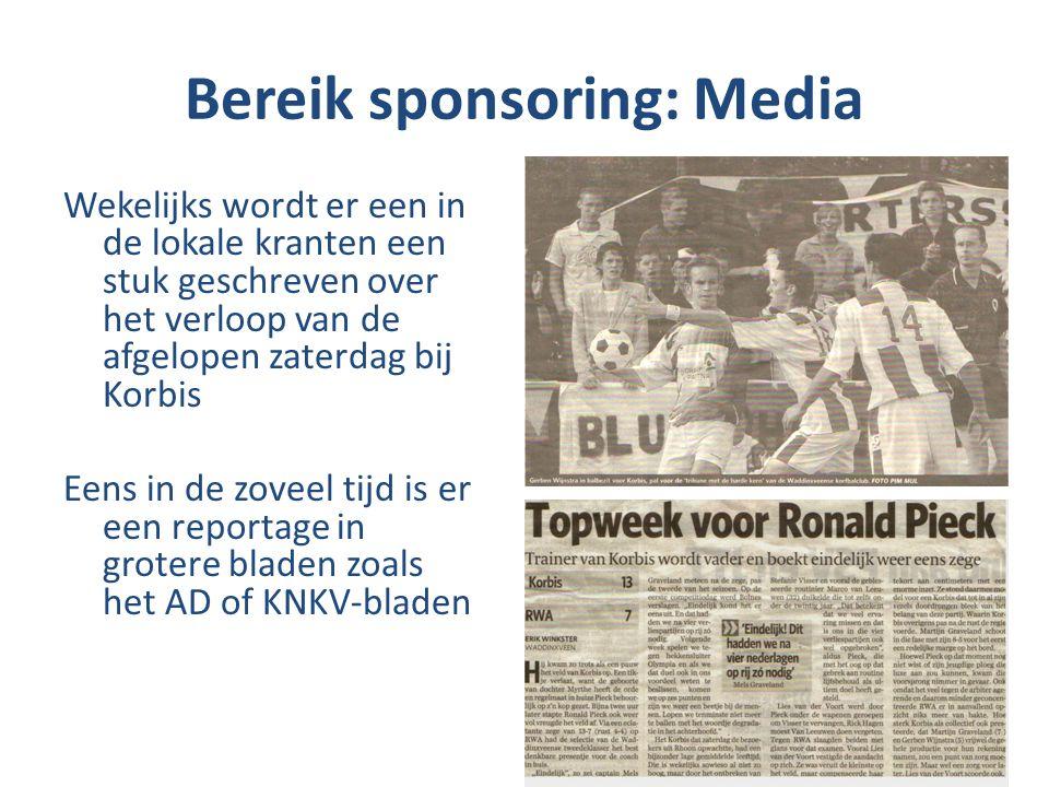 Bereik sponsoring: Media Wekelijks wordt er een in de lokale kranten een stuk geschreven over het verloop van de afgelopen zaterdag bij Korbis Eens in