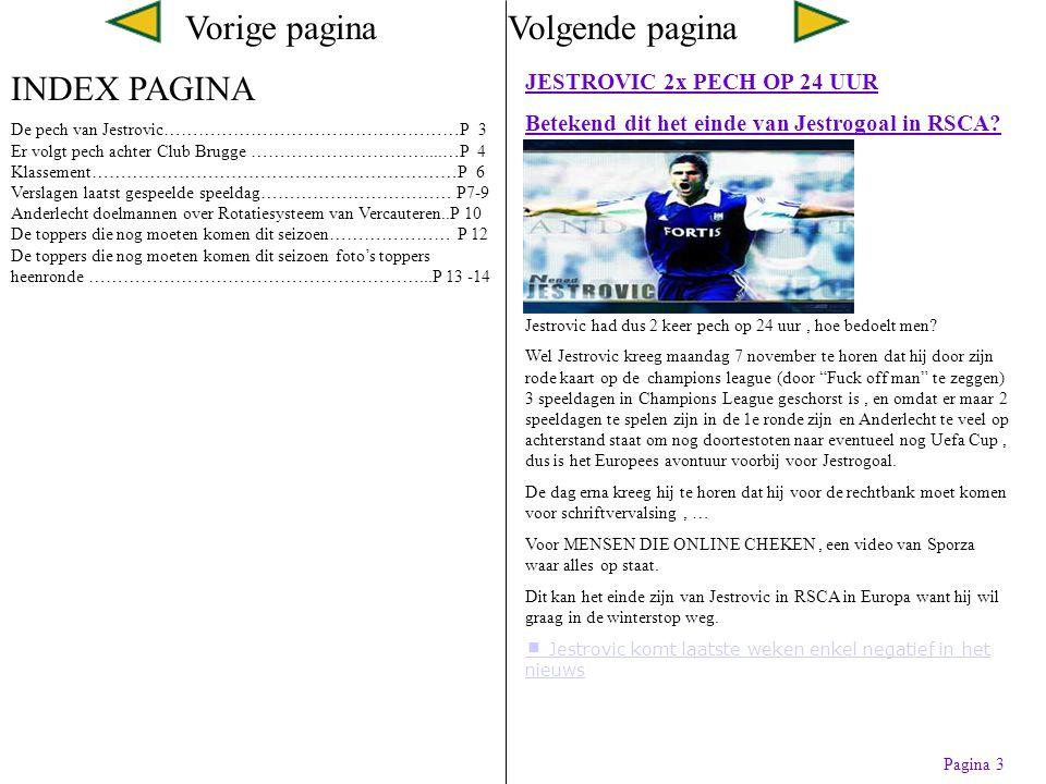 Vorige paginaVolgende pagina BRUGGE wordt achtervolgd door………… de pechgod Tja het is echt waar, Club Brugge heeft weer pech gehad, verloren van Zulte-Waregem 2-1 werd het.