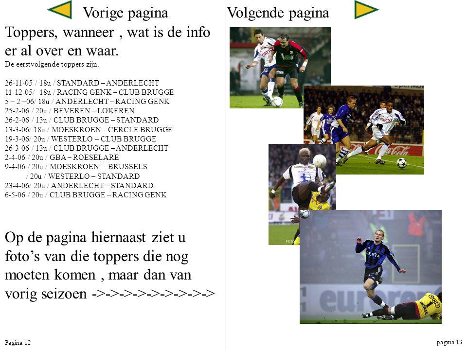 Vorige paginaVolgende pagina Toppers, wanneer, wat is de info er al over en waar.