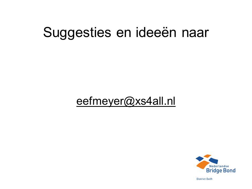 Suggesties en ideeën naar eefmeyer@xs4all.nl