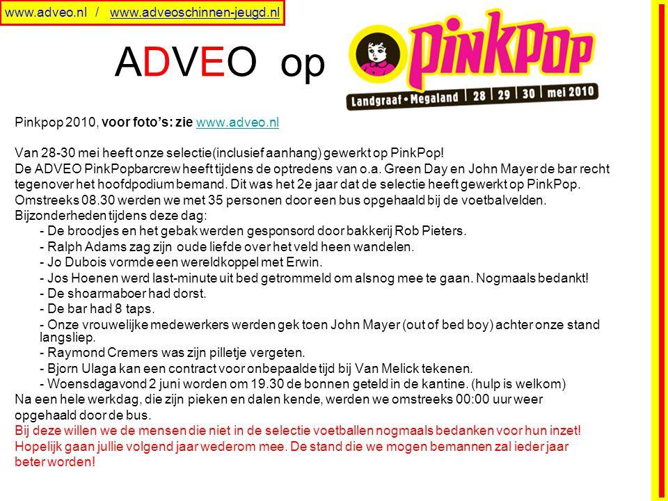 ADVEO op Pinkpop 2010, voor foto's: zie www.adveo.nlwww.adveo.nl Van 28-30 mei heeft onze selectie(inclusief aanhang) gewerkt op PinkPop! De ADVEO Pin