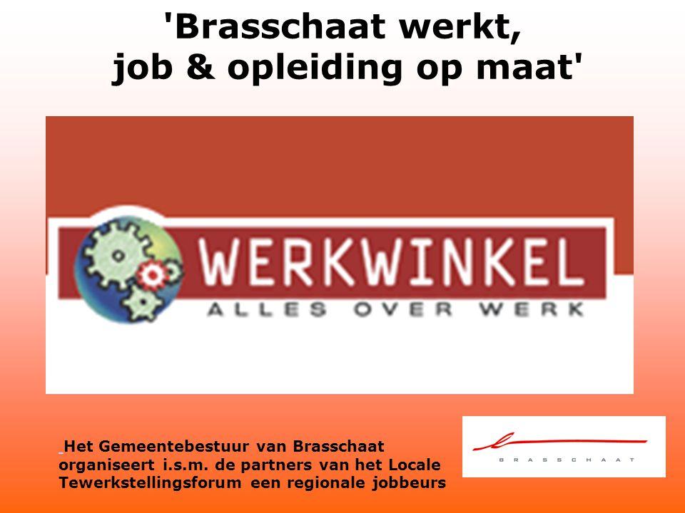 Brasschaat werkt, job & opleiding op maat Het Gemeentebestuur van Brasschaat organiseert i.s.m.