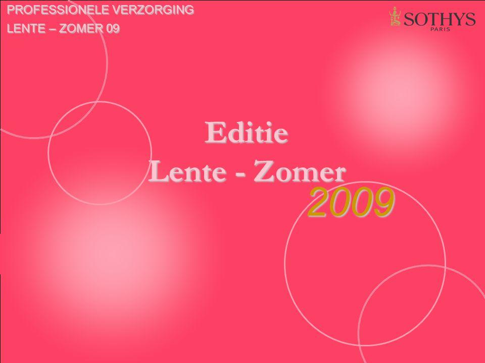Editie Lente - Zomer 2009 PROFESSIONELE VERZORGING LENTE – ZOMER 09