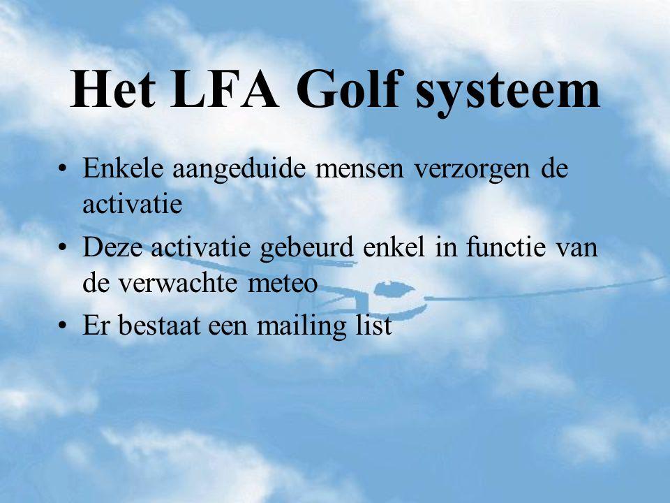 Enkele aangeduide mensen verzorgen de activatie Deze activatie gebeurd enkel in functie van de verwachte meteo Er bestaat een mailing list Het LFA Gol