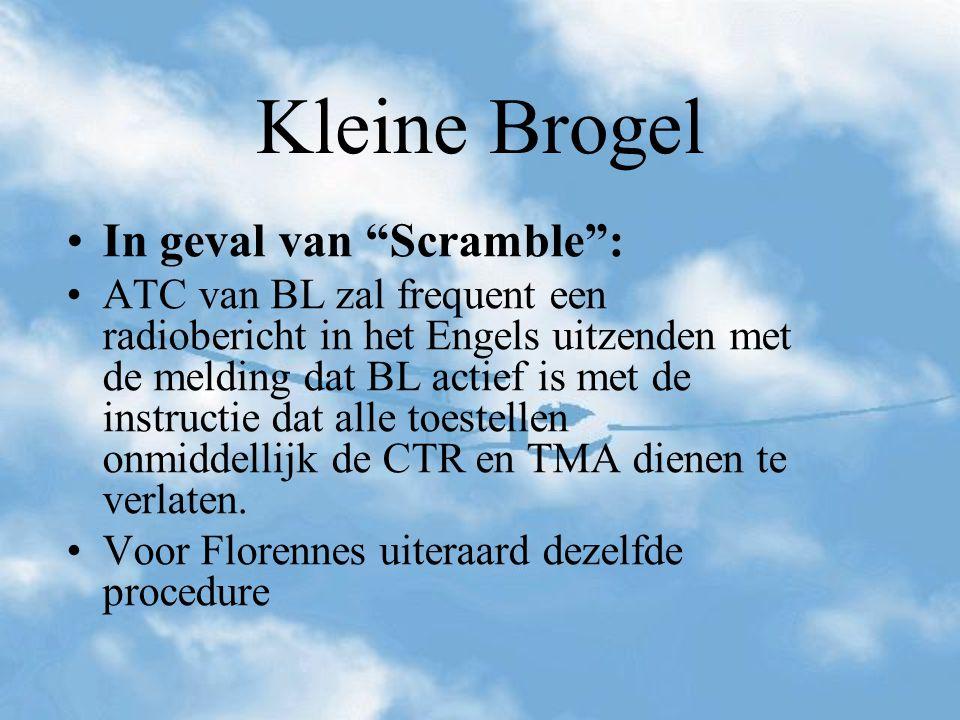 """Kleine Brogel In geval van """"Scramble"""": ATC van BL zal frequent een radiobericht in het Engels uitzenden met de melding dat BL actief is met de instruc"""