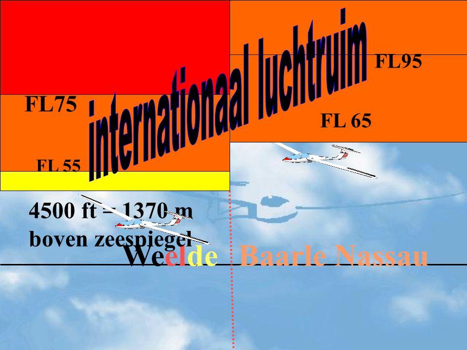 WeeldeBaarle Nassau 4500 ft = 1370 m boven zeespiegel FL 55 FL 65 FL75 FL95