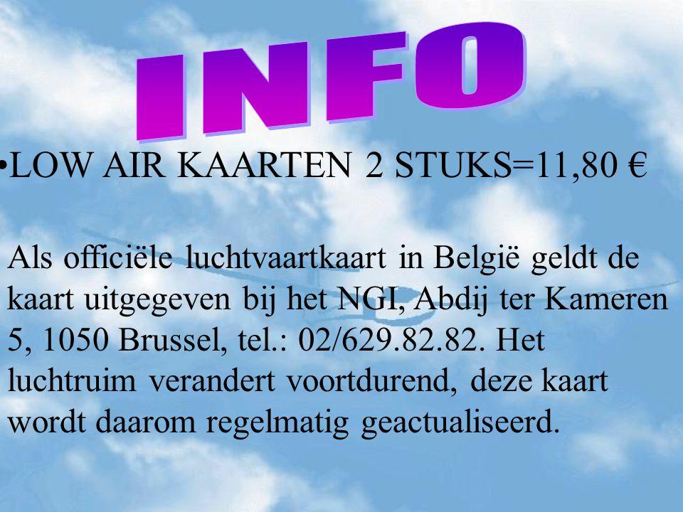 LOW AIR KAARTEN 2 STUKS=11,80 € Als officiële luchtvaartkaart in België geldt de kaart uitgegeven bij het NGI, Abdij ter Kameren 5, 1050 Brussel, tel.