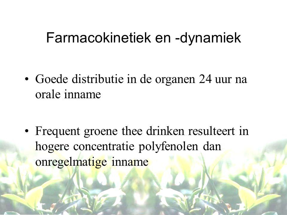 Farmacokinetiek en -dynamiek Goede distributie in de organen 24 uur na orale inname Frequent groene thee drinken resulteert in hogere concentratie pol