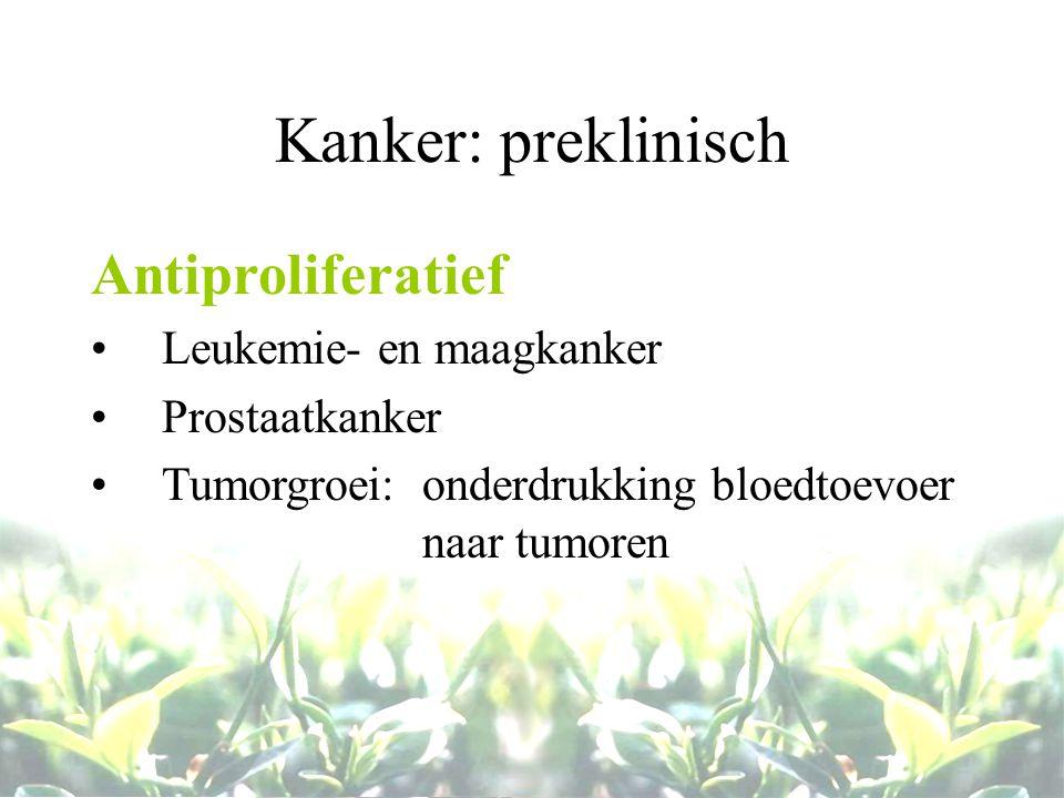 Kanker: preklinisch Antiproliferatief Leukemie- en maagkanker Prostaatkanker Tumorgroei: onderdrukking bloedtoevoer naar tumoren