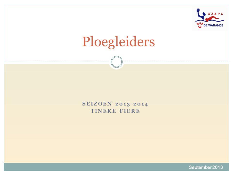SEIZOEN 2013-2014 TINEKE FIERE Ploegleiders September 2013