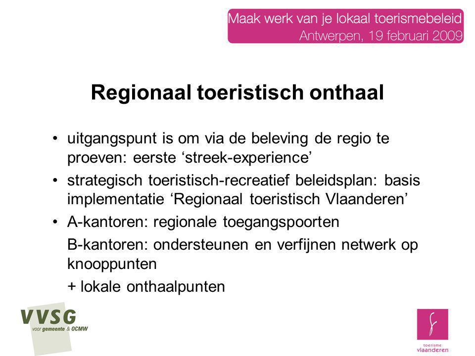 Regionaal toeristisch onthaal uitgangspunt is om via de beleving de regio te proeven: eerste 'streek-experience' strategisch toeristisch-recreatief be