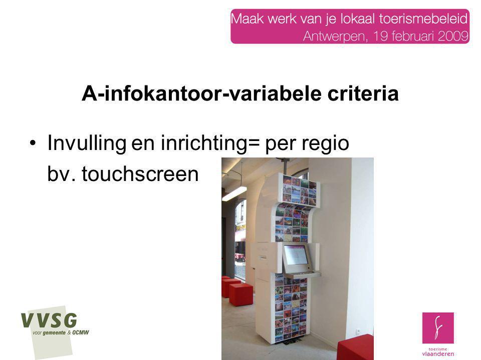 A-infokantoor-variabele criteria Invulling en inrichting= per regio bv. touchscreen