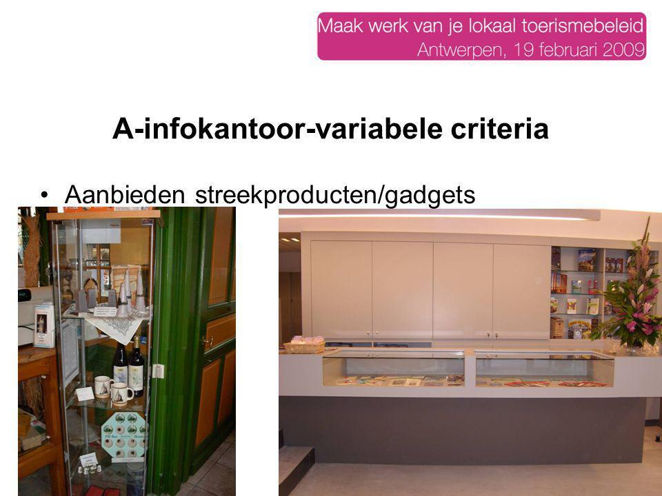 A-infokantoor-variabele criteria Aanbieden streekproducten/gadgets