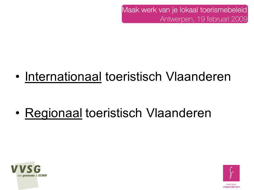 Internationaal toeristisch Vlaanderen Regionaal toeristisch Vlaanderen