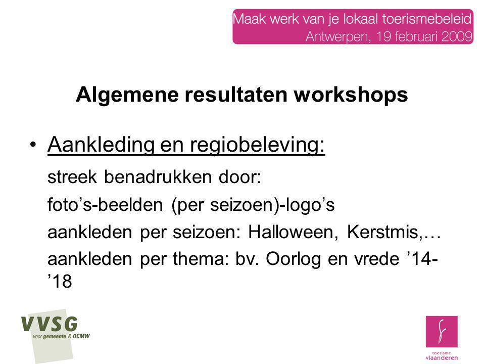 Algemene resultaten workshops Aankleding en regiobeleving: streek benadrukken door: foto's-beelden (per seizoen)-logo's aankleden per seizoen: Hallowe