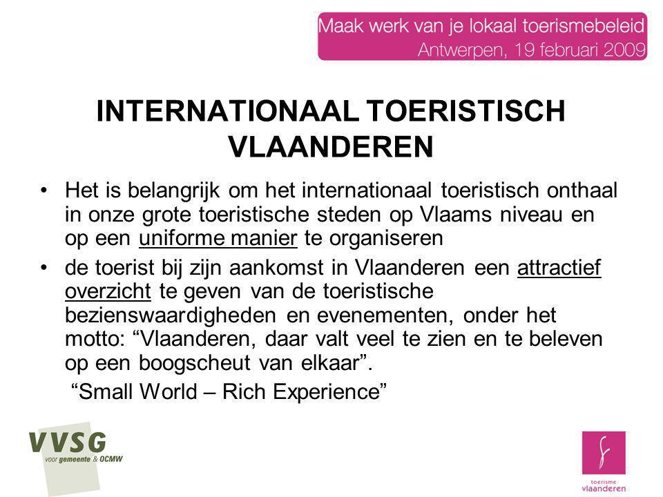 Het is belangrijk om het internationaal toeristisch onthaal in onze grote toeristische steden op Vlaams niveau en op een uniforme manier te organisere