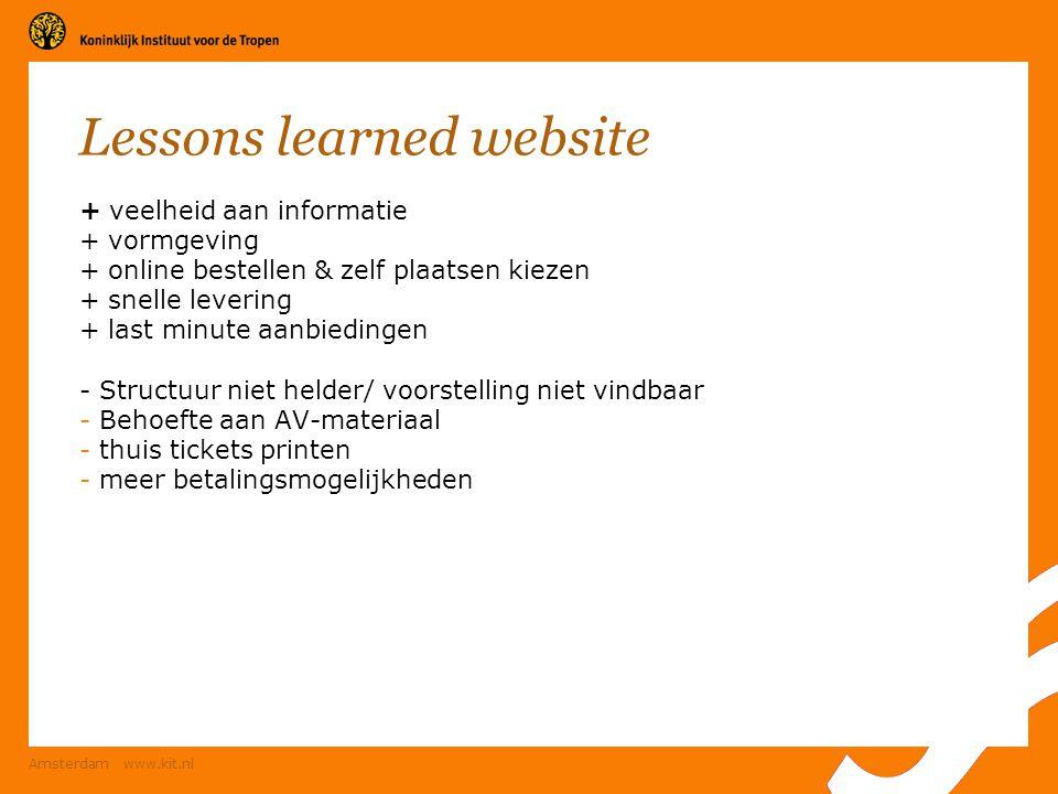 Amsterdam www.kit.nl Lessons learned website + veelheid aan informatie + vormgeving + online bestellen & zelf plaatsen kiezen + snelle levering + last