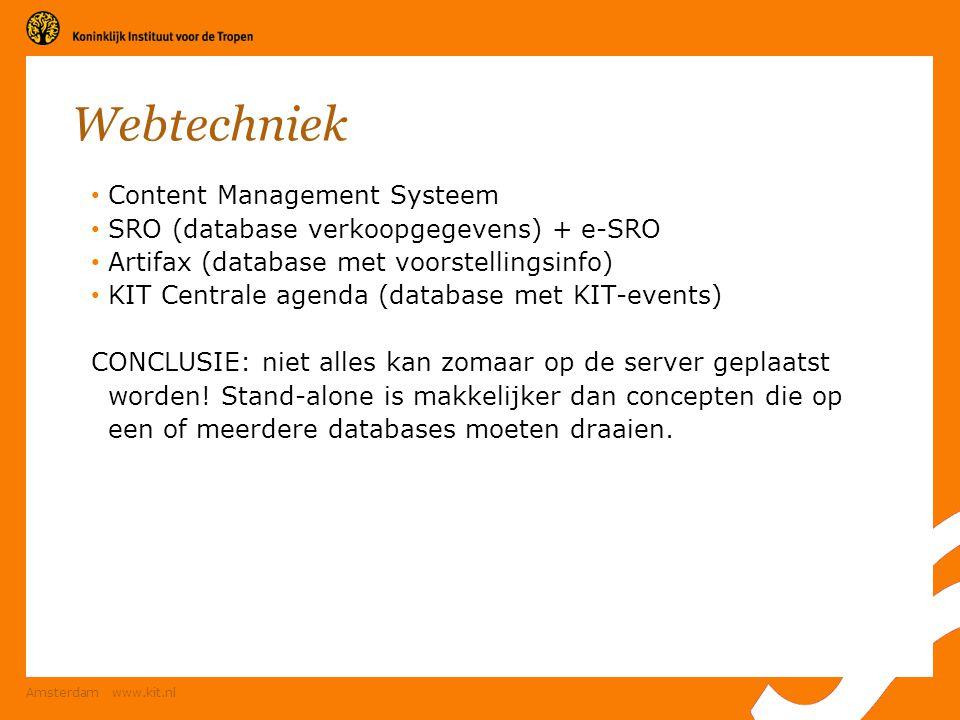 Amsterdam www.kit.nl Webtechniek Content Management Systeem SRO (database verkoopgegevens) + e-SRO Artifax (database met voorstellingsinfo) KIT Centra