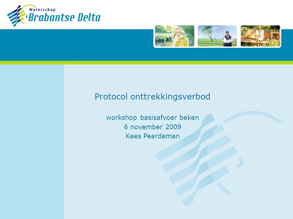 Protocol onttrekkingsverbod workshop basisafvoer beken 6 november 2009 Kees Peerdeman