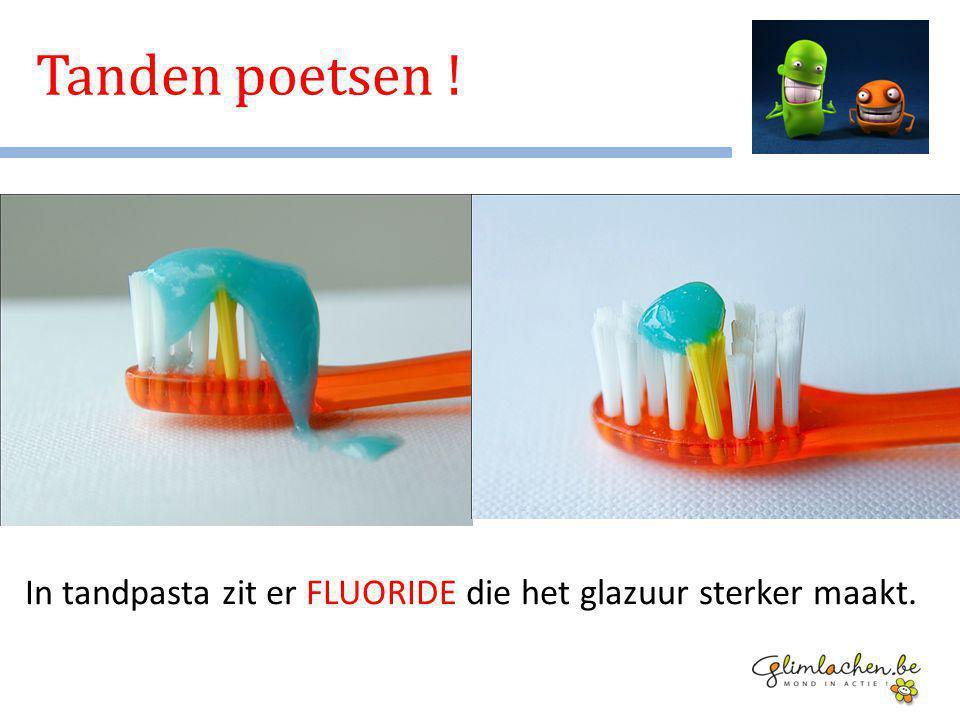 In tandpasta zit er FLUORIDE die het glazuur sterker maakt. Tanden poetsen !