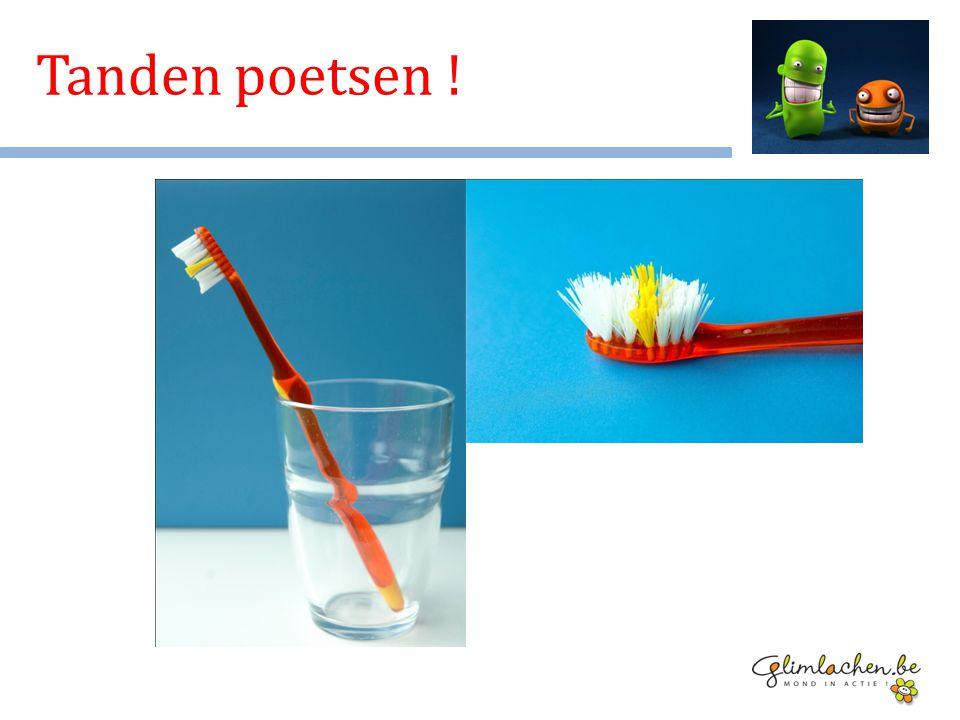 Tanden poetsen !
