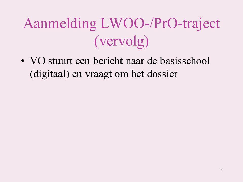 Aanmelding LWOO-/PrO-traject (vervolg) VO stuurt een bericht naar de basisschool (digitaal) en vraagt om het dossier 7