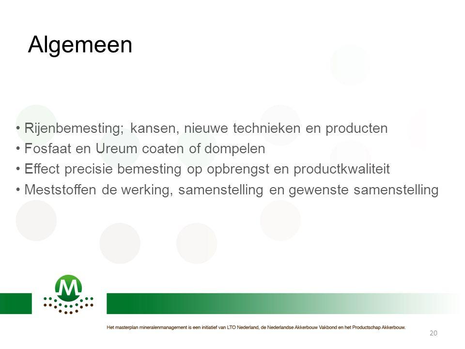 Algemeen Rijenbemesting; kansen, nieuwe technieken en producten Fosfaat en Ureum coaten of dompelen Effect precisie bemesting op opbrengst en productk