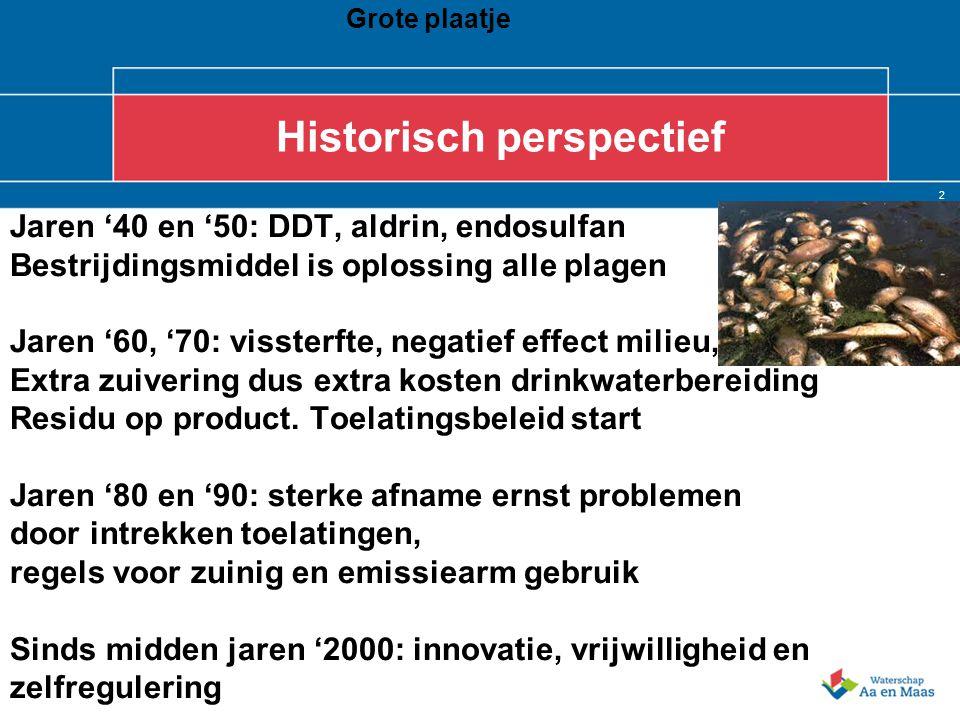 2 Historisch perspectief Jaren '40 en '50: DDT, aldrin, endosulfan Bestrijdingsmiddel is oplossing alle plagen Jaren '60, '70: vissterfte, negatief ef