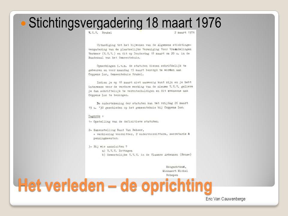 Eric Van Cauwenberge Het verleden – de oprichting Stichtingsvergadering 18 maart 1976