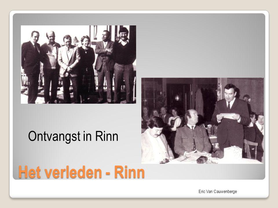 Eric Van Cauwenberge Het verleden - Rinn Ontvangst in Rinn