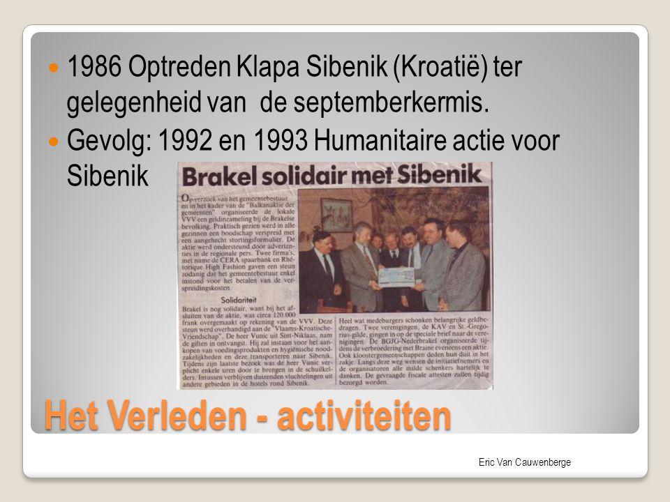 Eric Van Cauwenberge Het Verleden - activiteiten 1986 Optreden Klapa Sibenik (Kroatië) ter gelegenheid van de septemberkermis. Gevolg: 1992 en 1993 Hu