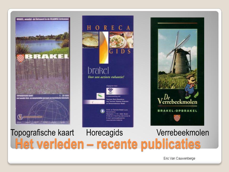 Eric Van Cauwenberge Het verleden – recente publicaties Topografische kaartHorecagidsVerrebeekmolen