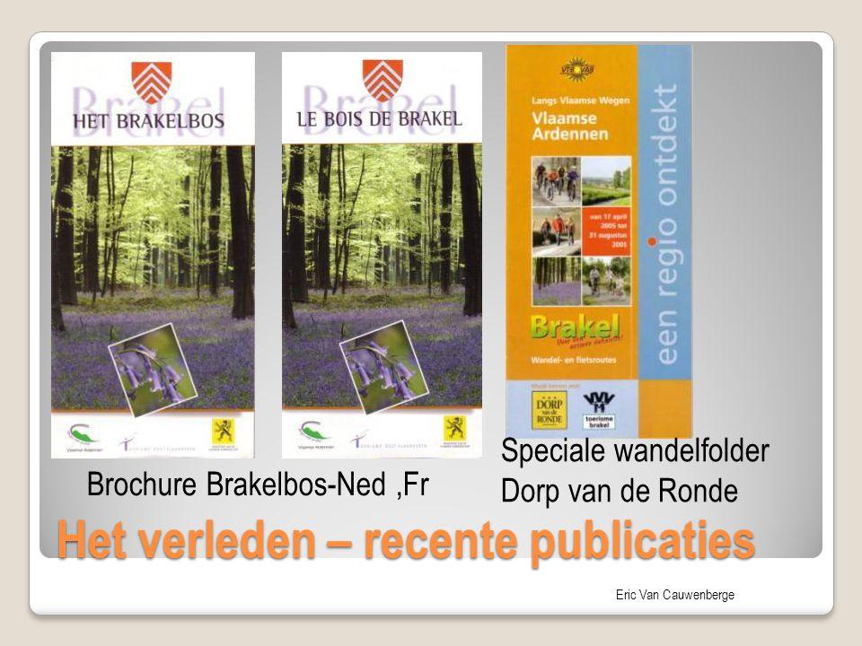 Eric Van Cauwenberge Het verleden – recente publicaties Brochure Brakelbos-Ned,Fr Speciale wandelfolder Dorp van de Ronde