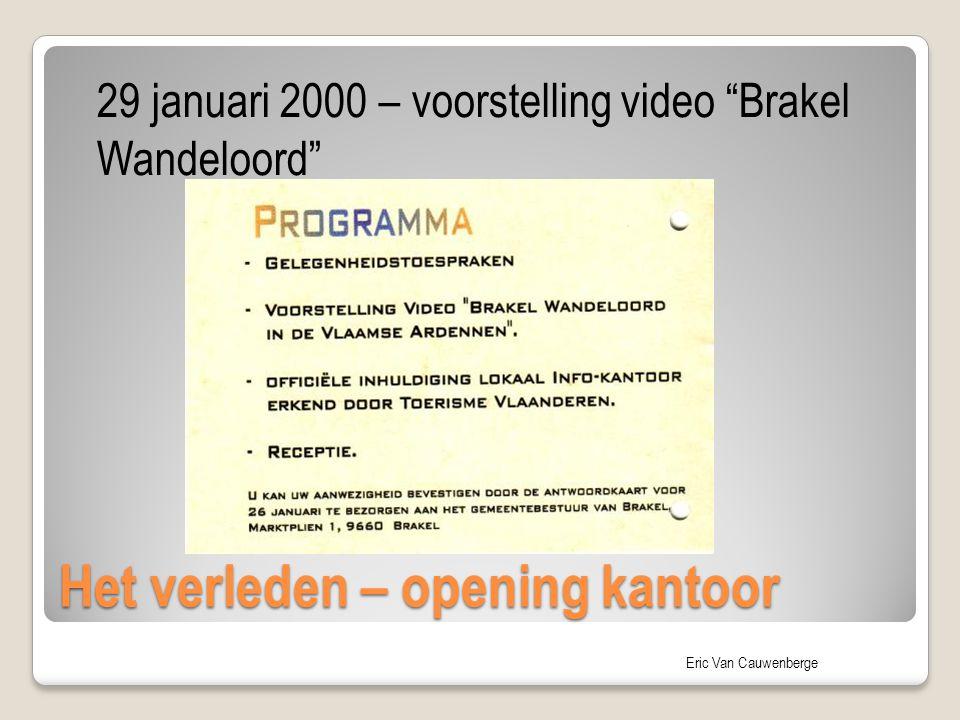 """Eric Van Cauwenberge Het verleden – opening kantoor 29 januari 2000 – voorstelling video """"Brakel Wandeloord"""""""