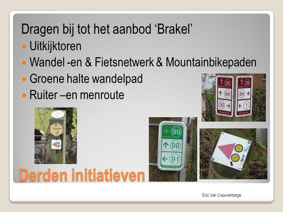 Eric Van Cauwenberge Derden initiatieven Dragen bij tot het aanbod 'Brakel' Uitkijktoren Wandel -en & Fietsnetwerk & Mountainbikepaden Groene halte wa